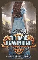 By Sharon Cameron The Dark Unwinding (Reprint) [Paperback]