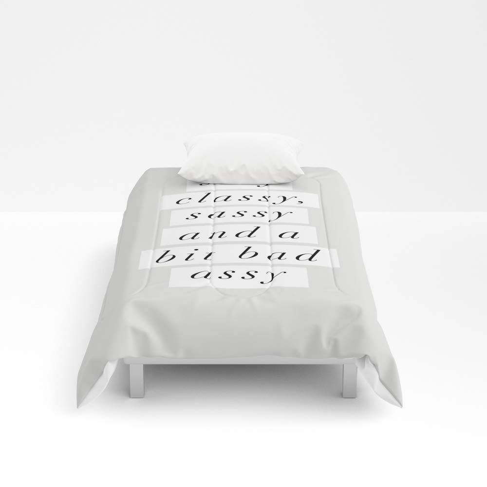 Society6 Comforter, Size Twin: 68'' x 88'', Stay Classy, Sassy a Bit Bad Assy Black and White Typography Poster Home Decor Bedroom Wall Decor by themotivatedtype