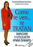 Como Te Ven Te Tratan (Mujer), Rosa Galindo de Fernandez, 9683807992