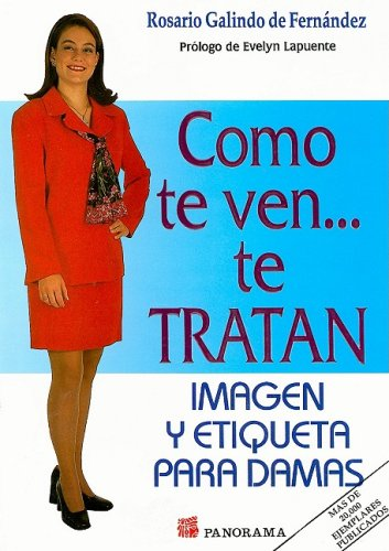 Read Online Como Te Ven Te Tratan (mujer)/how You Look Is How You Will Be Treated (Spanish Edition) PDF