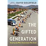 The Gifted Generation: Growing Up When Government Was Good