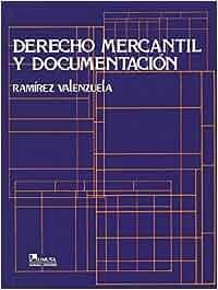 Derecho mercantil y documentacion/ commercial law and documentation Alejandro Ramirez