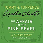 The Affair of the Pink Pearl: A Tommy & Tuppence Short Story | Agatha Christie