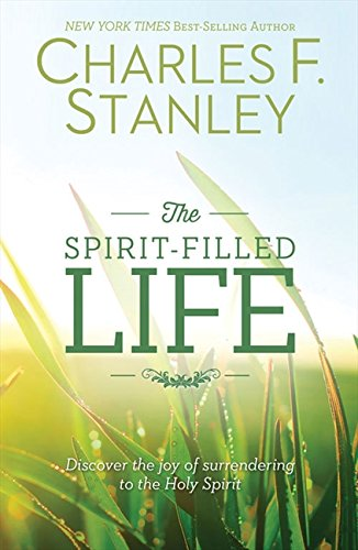 The Spirit-Filled Life: Discover the Joy of Surrendering to the Holy Spirit ebook