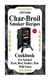 Owners Char Broil Smoker Recipes: Cookbook For