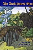 img - for The Dark-Haired Man, Or, the Hieromonk's Tale: A Romance of Nova Europe book / textbook / text book