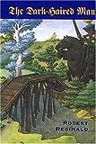 The Dark-Haired Man, Or, the Hieromonk's Tale, Robert Reginald, 1572411244