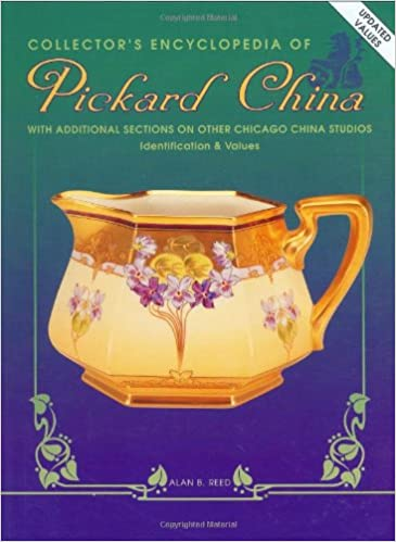 Collector's Encyclopedia of Pickard China: With Additional Sections