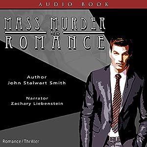 Mass Murder and Romance Audiobook