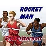 Rocket Man | Pat Patterson