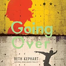 Going Over Audiobook by Beth Kephart Narrated by Jessica Almasy