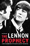 Front cover for the book The Lennon Prophecy: A New Examination of the Death Clues of The Beatles by Joseph Niezgoda