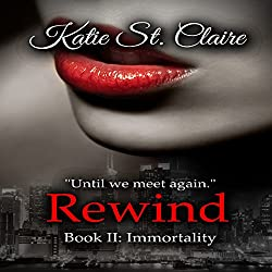 Rewind: Book II: Immortality
