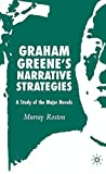 Graham Greene's Narrative Strategies: A Study of the Major Novels