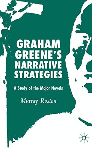 Graham Greene's Narrative Strategies: A Study of the Major Novels by Murray Roston
