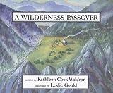 Wilderness Passover, Kathleen Cook Waldron, 0889951128