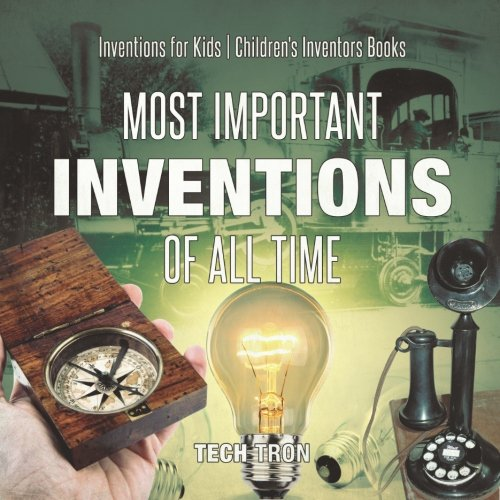Most Important Inventions Of All Time | Inventions for Kids | Children's Inventors Books (10 Best Inventions Of All Time)