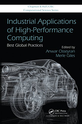Download Industrial Applications of High-Performance Computing: Best Global Practices (Chapman & Hall/CRC Computational Science) Pdf