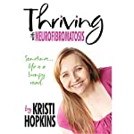 Thriving with Neurofibromatosis | Kristianne Hopkins