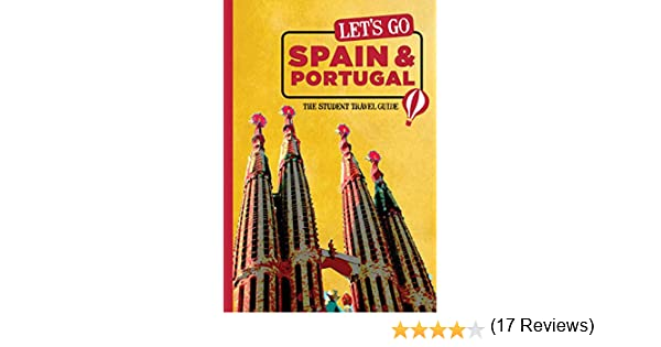 Lets Go Spain & Portugal: The Student Travel Guide Lets Go ...