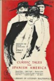 img - for CLASSIC TALES FROM SPANISH AMERICA, Translated, with an Introduction By William E. Colford book / textbook / text book
