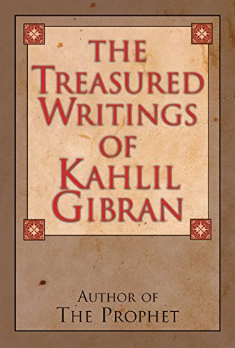 Kahlil Gibran: The Treasured Writings of Kahlil Gibran : Author of the Prophet (Hardcover); 2013 Edition