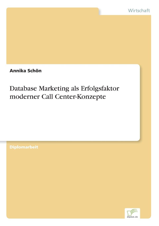 Download Database Marketing als Erfolgsfaktor moderner Call Center-Konzepte (German Edition) pdf