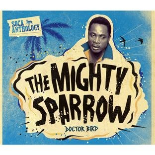 CD : Mighty Sparrow - Soca Anthology (With DVD, Digipack Packaging)