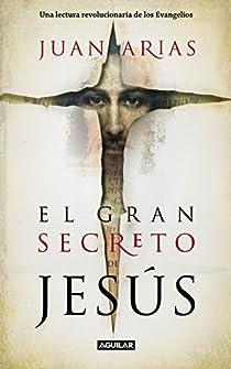 El gran secreto de Jesús par Juan Arias