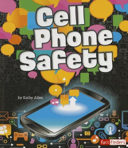Cell Phone Safety (Tech Safety Smarts)