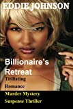 Billionaire's Retreat, Eddie Johnson, 0982718829