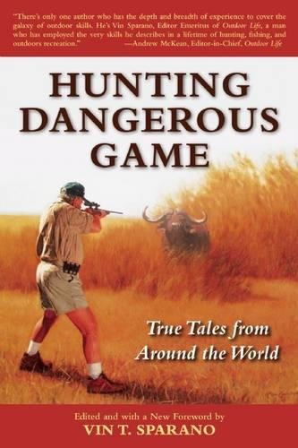 Hunting Dangerous Game: True Tales from Around the (Jim Green Grass)
