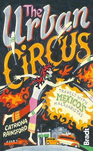 Urban Circus: Travels With Mexico's Malabaristas