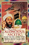 The Audacious Ascetic: What the Bin Laden Tapes Reveal About Al-qa'ida