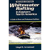 Whitewater Rafting in Eastern North America: A Guide to Rivers and Professional Outfitters