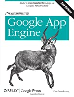 Programming Google App Engine, 2nd Edition Front Cover