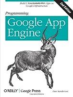 Programming Google App Engine, 2nd Edition