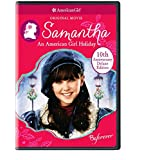 Samantha: An American Girl Holiday 10th Anniversary Deluxe Edition