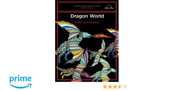 Adult Coloring Book Dragon World Amazonca Blue Star Mark Coyle Books