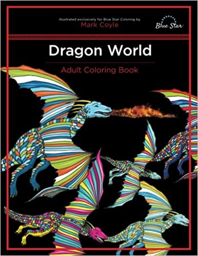 Amazon Adult Coloring Book Dragon World 9781944515058 Blue Star Mark Coyle Books