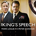 The King's Speech: How One Man Saved the British Monarchy Audiobook by Mark Logue, Peter Conradi Narrated by Simon Vance