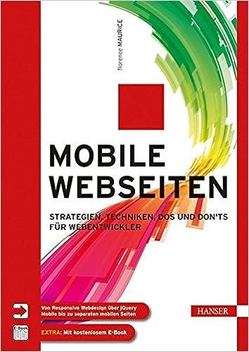 Cover des Buchs: Mobile Webseiten: Strategien, Techniken, Dos und Don'ts für Webentwickler. Von Responsive Webdesign über jQuery Mobile bis zu separaten mobilen Seiten