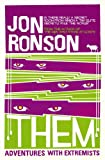 Front cover for the book Them: Adventures with Extremists by Jon Ronson