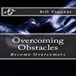 Overcoming Obstacles | Bill Vincent