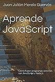 img - for Aprende JavaScript: C mo hacer programas sencillos con JavaScript y node.js (Spanish Edition) book / textbook / text book