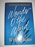 Wonder O' the Wind, Keller, W. Phillip, 0849903378