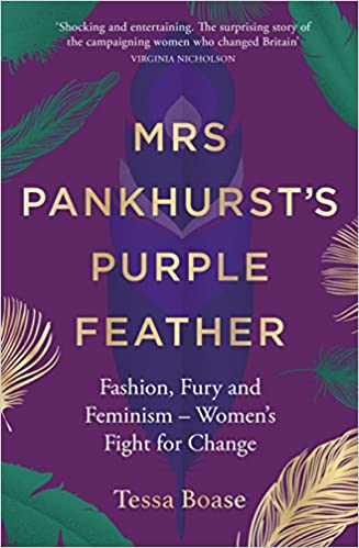 The Mrs. Pankhurst's Purple Feather: Fashion, Fury and Feminism - Women's Fight for Change by Tessa Boase travel product recommended by Lydia Rasmussen on Pretty Progressive.