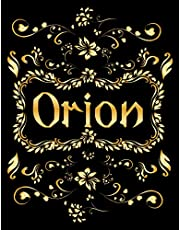 ORION GIFT: Novelty Orion Journal, Present for Orion Personalized Name, Orion Birthday Present, Orion Appreciation, Orion Valentine - Blank Lined Orion Notebook