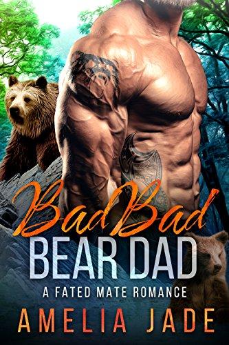 Bad Bad Bear Dad: A Fated Mate Romance by [Jade, Amelia]