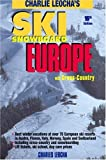 Leocha s Ski Snowboard Europe: Winter Resorts in Austria, France, Italy, Switzerland, Spain & Andorra (Ski Snowboard Europe) by Charles Leocha (2007-10-15)